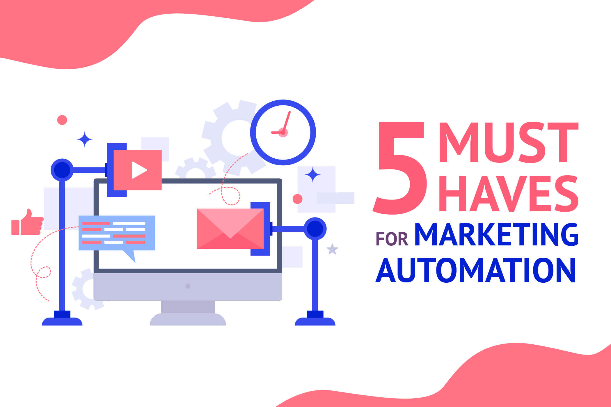 5 Must-haves For Marketing Automation Tool