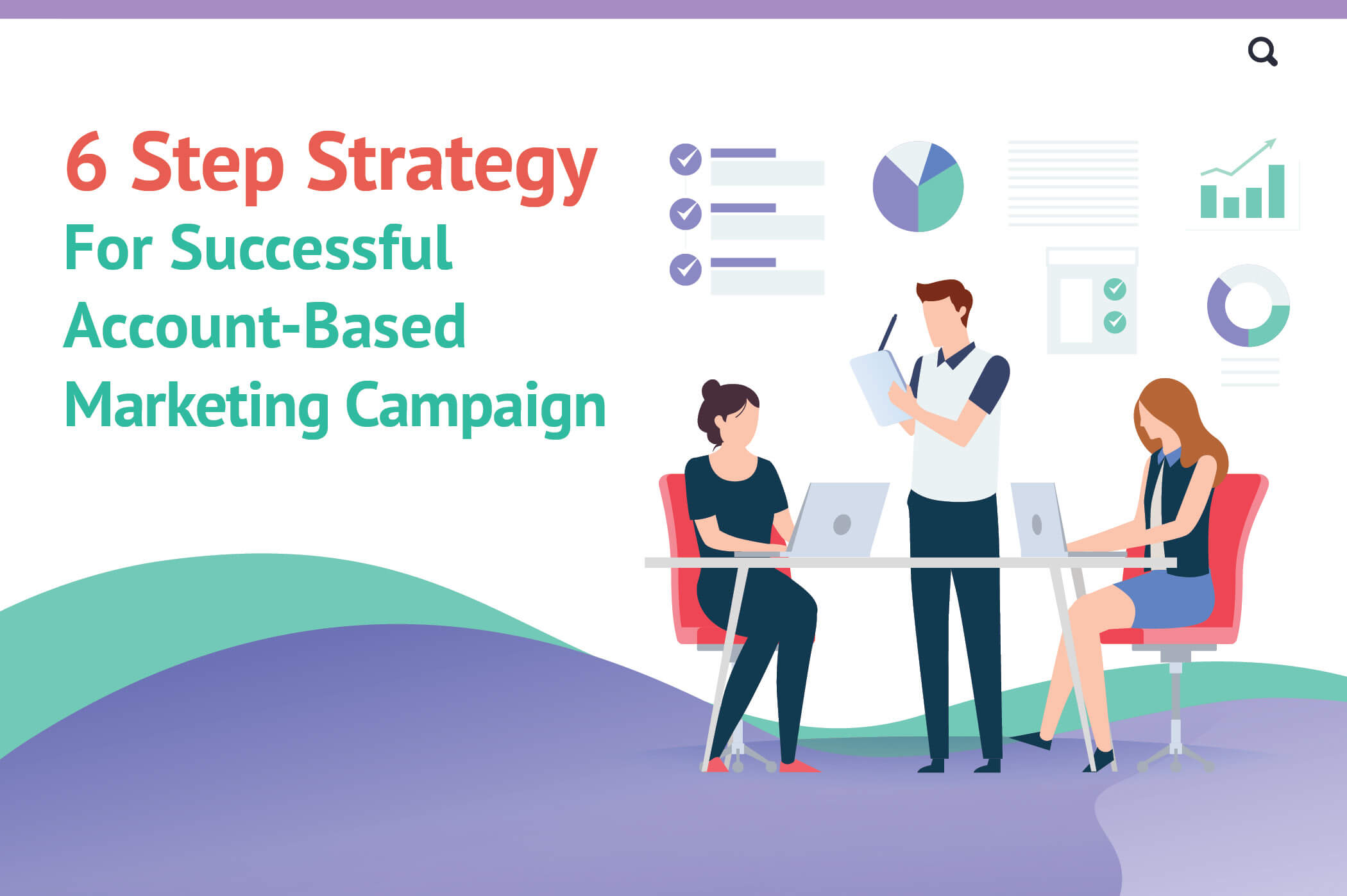 6 Step Strategy For Successful Account Based Marketing Campaign