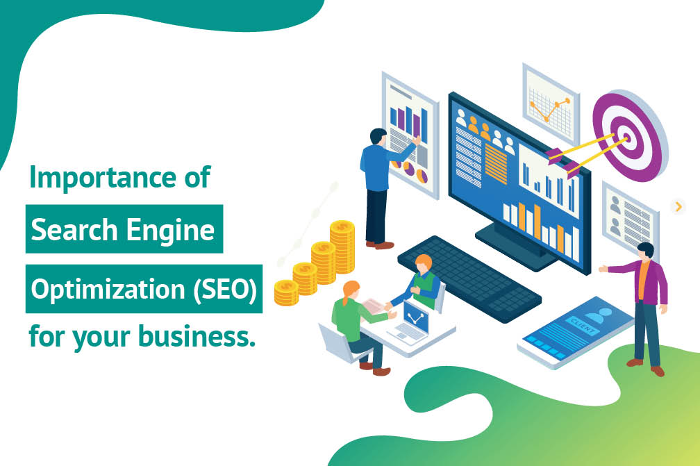 Importance of Search Engine Optimization (SEO) For Your Business