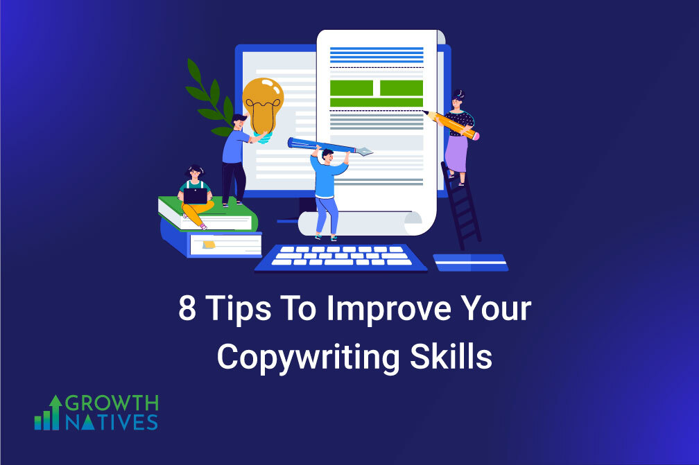 8 Tips to Improve your Copywriting Skills