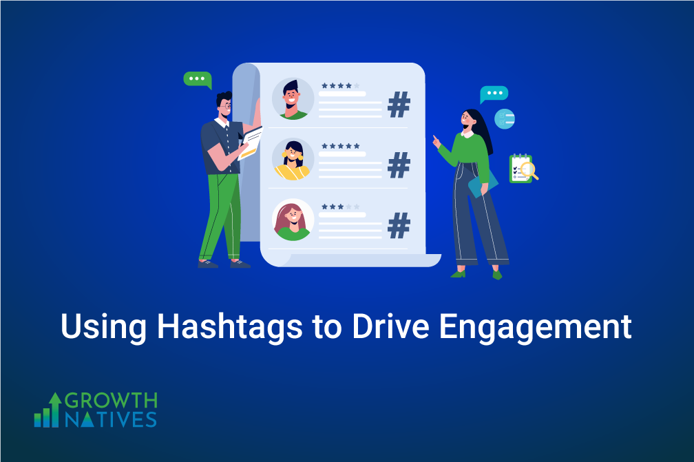 3 Best Strategies to Drive Engagement With Hashtags in 2021