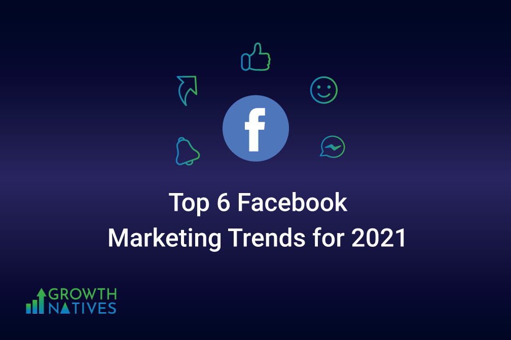 Top-6-Facebook-Trends-for-2021