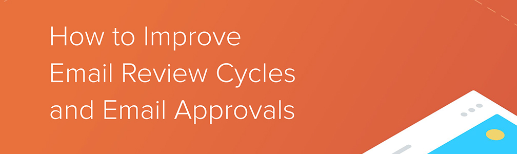 How to improve Email review cycles and email approvals: Litmus