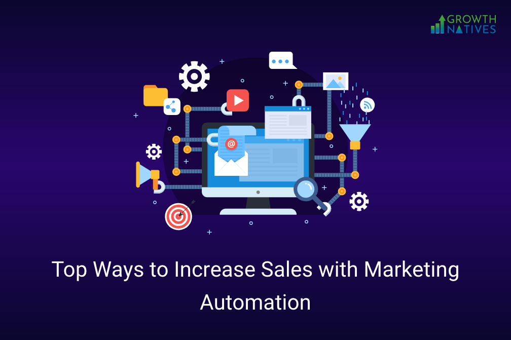 Top Ways to Increase Sales with Marketing Automation