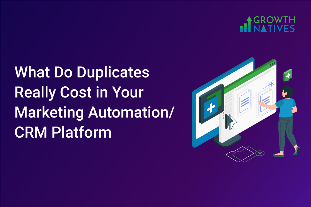Real Cost of Duplicates in Your Marketing Automation/CRM Platform