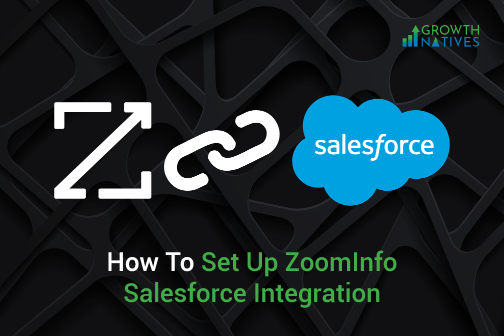 How to Set Up ZoomInfo Salesforce Integration