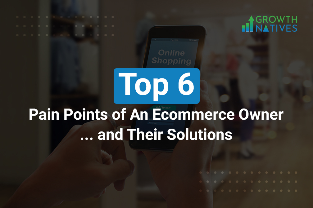 Pain points of ecommerce store managers