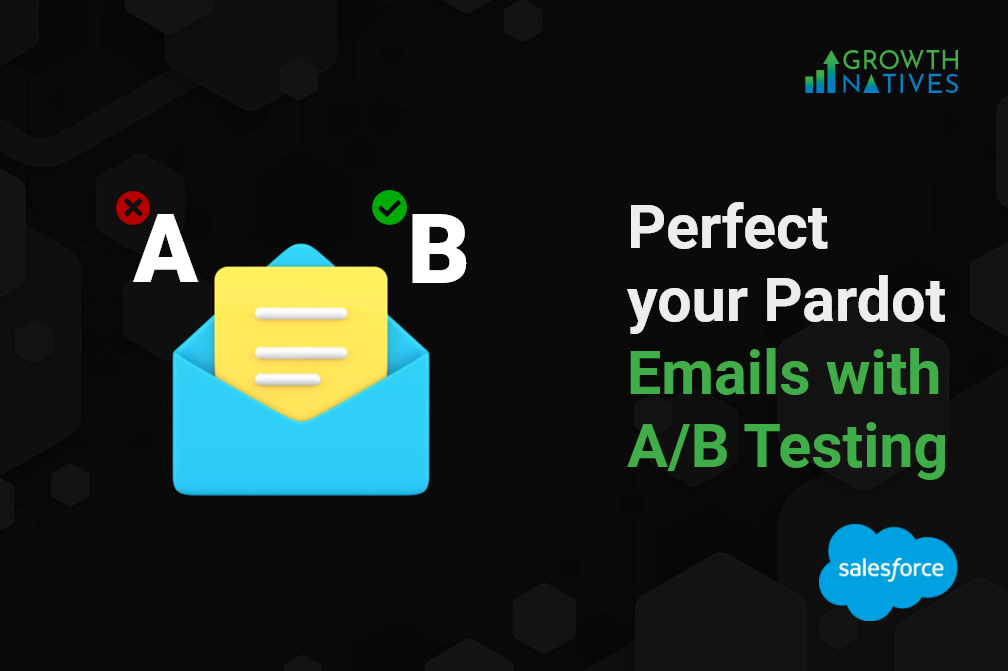 How A/B Testing Can Help Perfect Your Pardot Emails